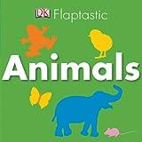 Flaptastic Animals, Dorling Kindersley Publishing Staff, 0756658586
