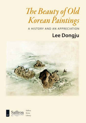 The Beauty of Old Korean Paintings: A History and an Appreciation (Saffron Korea Library) (English and Korean Edition) by Dongju, Lee (2005) Hardcover