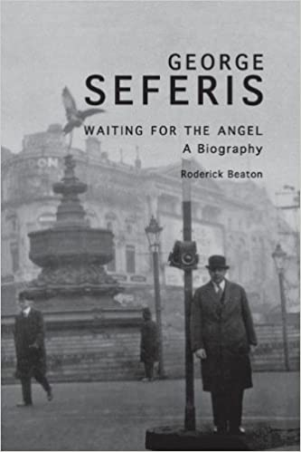 George Seferis: Waiting for the Angel: A Biography by Roderick Beaton (2003-08-06)