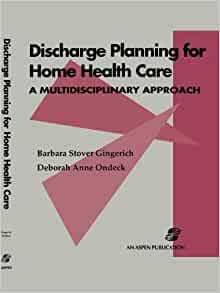 Discharge Planning For Home Health Care A