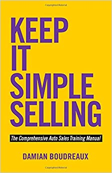 Keep It Simple Selling: The Comprehensive Auto Sales Training ...
