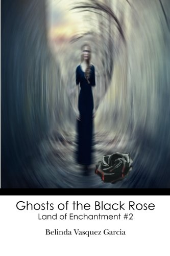 Ghosts of the Black Rose: Land of Enchantment #2 (Volume 2) pdf