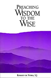 Preaching wisdom to the wise: Three treatises (Series I--Jesuit primary sources, in English translations)