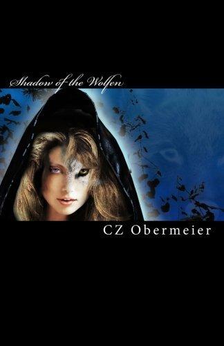 Shadow of the Wolfen by Cz Obermeier (2010-08-09)