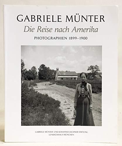 Gabriele Munter: Die Reise nach Amerika , Photographien 1899 - 1900