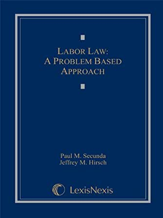 Labor Law: A Problem-Based Approach - Kindle edition by Paul M