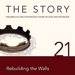 The Story, NIV: Chapter 21 - Rebuilding the Walls (Dramatized) Audiobook