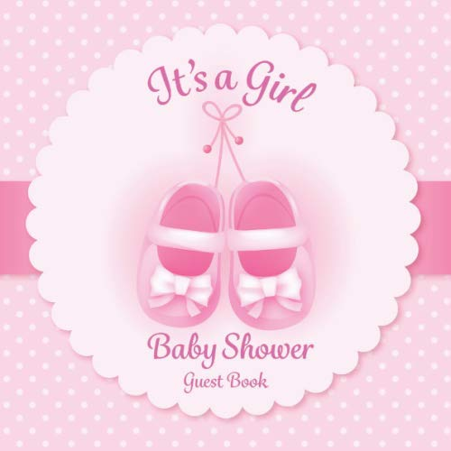 Best Baby Shower Invitations (It's a Girl: Baby Shower Guest Book 100 Pages with Gift Log, Memory and Photo Pages Little Pink Shoes)