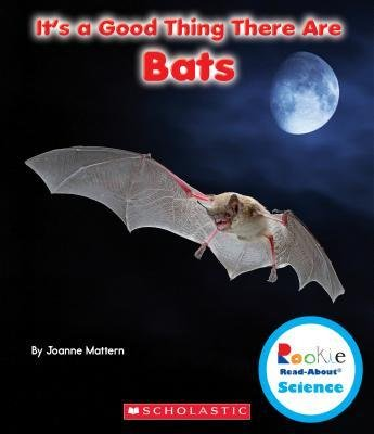 Read Online It's a Good Thing There Are Bats(Hardback) - 2014 Edition PDF Text fb2 book