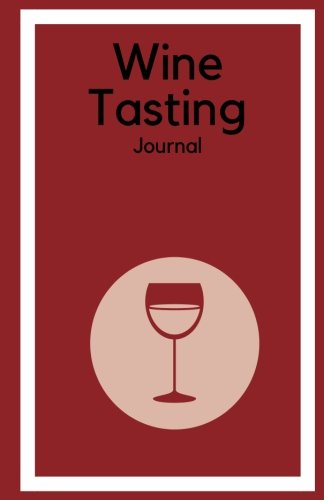 Wine Tasting Journal: Diary Notebook Logbook | Keep A Record & List Of Wines | Alcohol Lover Gifts | Taste Ratings Booklet | Small Pocket Note Size Book (Alcohol Gifts) (Volume 6) by Signature Planner Journals