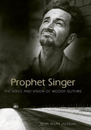 prophet-singer-the-voice-and-vision-of-woody-guthrie-american-made-music-paperback