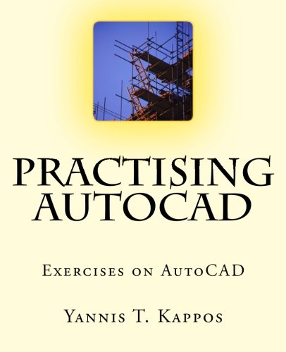 Practising AutoCAD: 2D and 3D exercises in AutoCAD - Based on AutoCAD 2015 pdf
