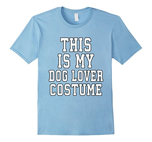 Mens This Is My Dog Lover Costume Halloween TShirt Medium Baby Blue