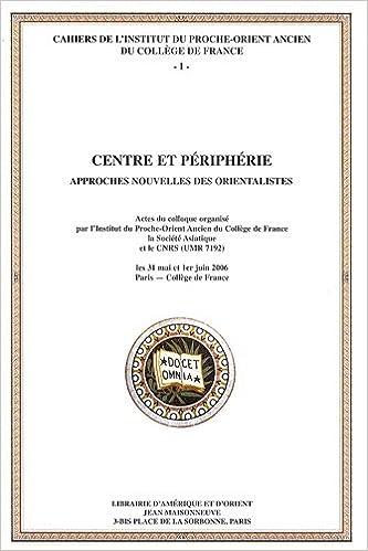 Livre Centre et périphérie : Approches nouvelles des orientalistes pdf, epub ebook