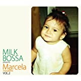 MILK BOSSA presents Marcela 2