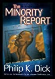 img - for THE MINORITY REPORT: Autofac; Service Call; Captive Market; The Mold of Yancy; Recall Mechanism; The Unreconstructed M; Explorers We; War Game; If There Were No Benny Cemoli; Novelty Act; Waterspider; What the Dead Men Say; Orpheus with Clay Feet book / textbook / text book