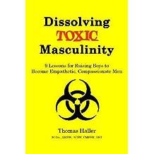 Dissolving Toxic Masculinity