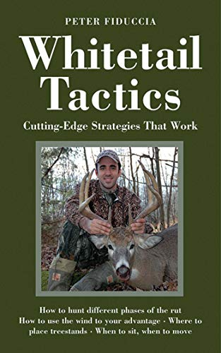 Whitetail Tactics: Cutting-Edge Strategies That Work