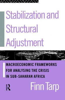 [(Stabilization and Structural Adjustment : Macroeconomic Frameworks for Analysing the Crisis in Sub-Saharan Africa)] [By (author) Finn Tarp] published on (December, 1994)