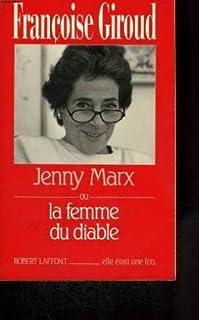 Jenny Marx ou La femme du diable, Giroud, Françoise
