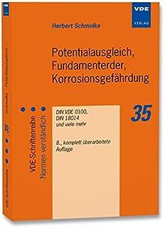 Potentialausgleich, Fundamenterder, Korrosionsgefährdung: DIN VDE 0100, DIN  18014 Und Viele Mehr (