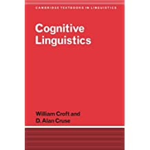 Cognitive Linguistics by William Croft (2004-02-23)