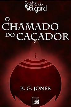 O Chamado do Caçador por [Joner, K. G.]