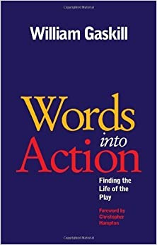 Book Words into Action: Finding the Life of the Play by William Gaskill (2010)