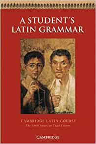 Amazon Com A Student S Latin Grammar Cambridge Latin