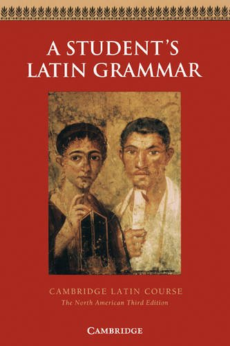 A Student's Latin Grammar  (Cambridge Latin Course) (Best Latin Curriculum For Elementary)