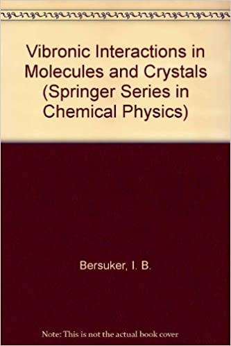 Vibronic Interactions in Molecules and Crystals (Springer Series in Chemical Physics)