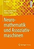 Neuromathematik und Assoziativmaschinen (Springer-Lehrbuch Masterclass) (German Edition), Hans-Joachim Bentz, Andreas Dierks, 3642379370