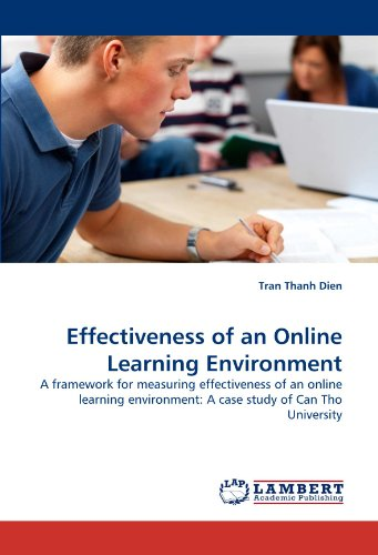 Effectiveness of an Online Learning Environment: A framework for measuring effectiveness of an online learning environment: A case study of Can Tho University
