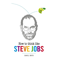 How to Think Like Steve Jobs (English Edition)