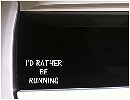 Inspirational Quote stickers Window Truck Car Vinyl Bumper Sticker Decal 5 Id Rather Be Running