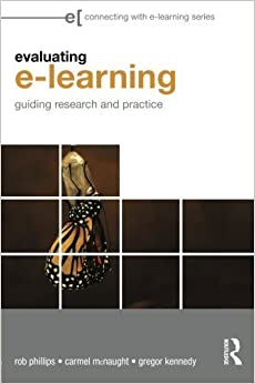 Book Evaluating e-Learning: Guiding Research and Practice (Connecting with E-learning) by Rob Phillips (2011-07-22)