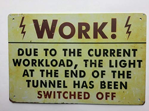 (Vintage Tin Sign Replica Notice Due to The Current workload, The Light at The End of The Tunnel has Been Turned Off TS159)