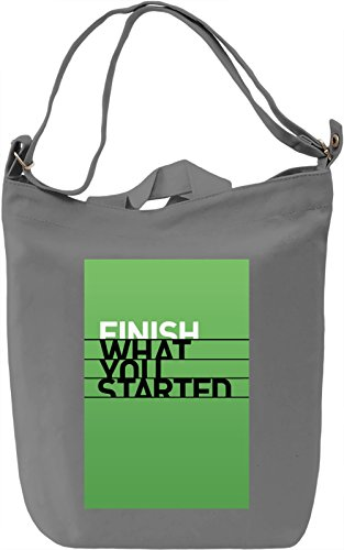 Finish what you started Borsa Giornaliera Canvas Canvas Day Bag  100% Premium Cotton Canvas  DTG Printing 