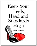 Keep Your Heels, Head and Standards High - 11x14 Unframed Art Print - Great Motivational Gift