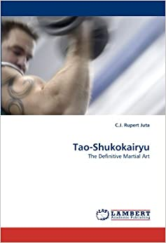 Tao-Shukokairyu: The Definitive Martial Art