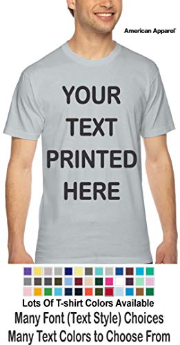 (Custom T-Shirt. Personalized Tee. Add Your Own Text .Personalized Message. (New Silver - American Apparel, XL))