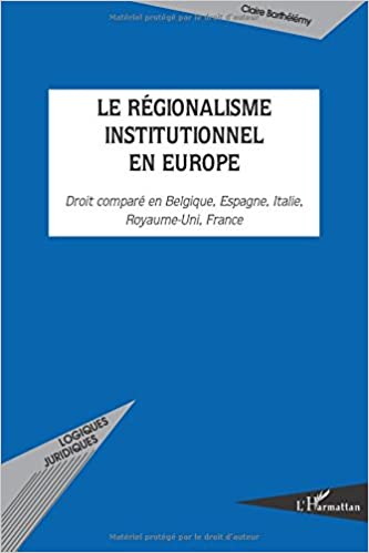 Livres gratuits en ligne Le régionalisme institutionnel en Europe : Droit comparé en Belgique, Espagne, Italie, Royaume-Uni, France pdf, epub