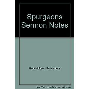 Spurgeons Sermon Notes: