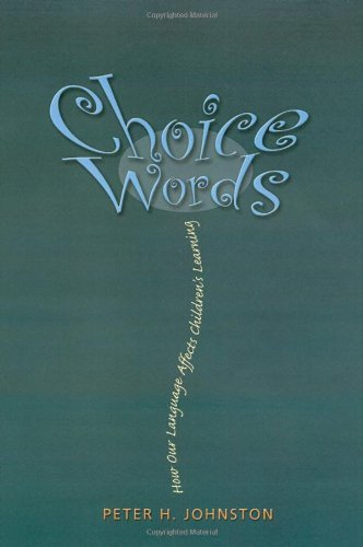 Choice Words by Johnston, Peter H. [Stenhouse Publishers,2004] (Paperback)