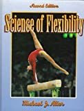 Science of Flexibility, Michael J. Alter, 0873229770