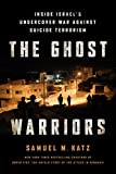 The Ghost Warriors: Inside Israel's Undercover War