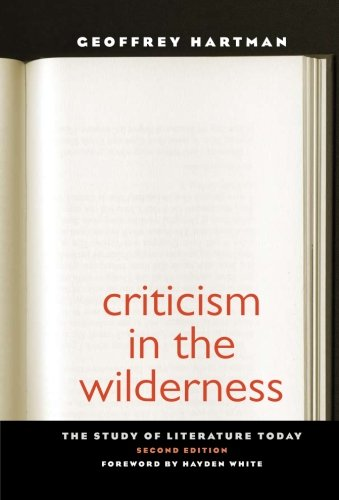 Criticism in the Wilderness: The Study of Literature Today, Second Edition