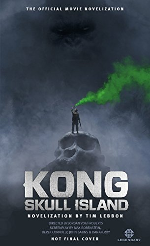 Book cover from Kong: Skull Island - The Official Movie Novelization by Tim Lebbon