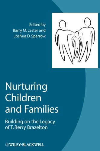 Nurturing Children and Families: Building on the Legacy of T. Berry Brazelton