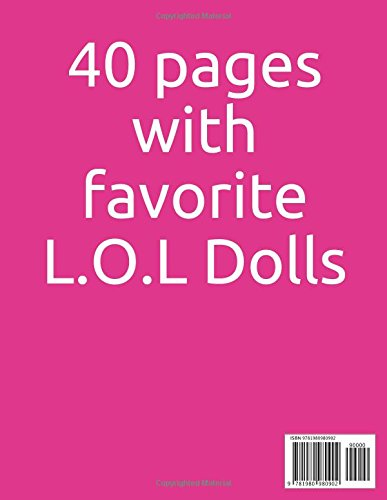 L.O.L. Coloring book: 40 pages with favorite Dolls